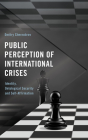 Public Perception of International Crises: Identity, Ontological Security and Self-Affirmation (Frontiers of the Political: Doing International Politics) Cover Image