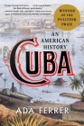 Cuba: An American History Cover Image
