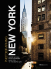 Photographing: New York: Award-Winning Photographers Show You How to Get the Best Shots Cover Image
