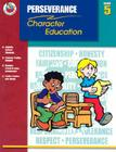 Perseverance Grade 5 (Character Education (School Specialty)) Cover Image