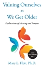 Valuing Ourselves As We Get Older: Explorations of Purpose and Meaning Cover Image