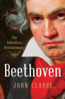 Beethoven: The Relentless Revolutionary Cover Image