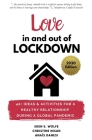 Love In and Out of Lockdown: 40+ ideas and activities for a healthy relationship during a global pandemic Cover Image