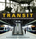 Transit: The Story of Public Transportation in the Puget Sound Region Cover Image