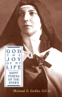 God the Joy of My Life: A Biography of Saint Teresa of Jesus of the Andes Cover Image