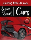 Super and Sport Cars Coloring book: A Set Of 50 Amazing Sport and Super Cars High Quality Designs Coloring Book For Kids Cover Image