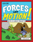 Explore Forces and Motion!: With 25 Great Projects (Explore Your World) Cover Image