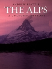 The Alps: A Cultural History Cover Image