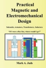 Practical Magnetic and Electromechanical Design: If I were a flux line, where would I go? Cover Image