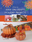 Wax on Crafts Holiday Projects Cover Image