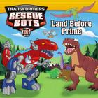 Transformers:  Rescue Bots: Land Before Prime Cover Image