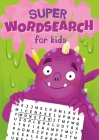 Super Wordsearch for Kids Cover Image