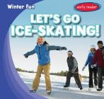 Let's Go Ice-Skating! (Winter Fun) Cover Image