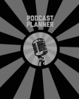 Podcast Planner: Daily Plan Your Podcasts Episodes Goals & Notes, Podcasting Journal, Keep Track, Writing & Planning Notebook, Ideas Ch Cover Image