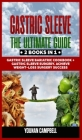 Gastric Sleeve: 2 Books in 1: The Ultimate Guide: Gastric Sleeve Bariatric Cookbook + Gastric Sleeve Surgery. Achieve WeightLoss Surge Cover Image