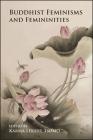 Buddhist Feminisms and Femininities Cover Image