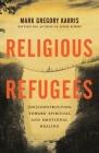 Religious Refugees: (De)Constructing Toward Spiritual and Emotional Healing Cover Image
