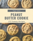 175 Yummy Peanut Butter Cookie Recipes: From The Yummy Peanut Butter Cookie Cookbook To The Table Cover Image