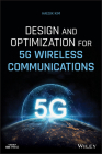 Design and Optimization for 5g Wireless Communications (Wiley - IEEE) Cover Image