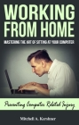 Working from Home: Mastering the Art of Sitting at Your Computer Cover Image