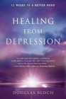Healing from Depression: 12 Weeks to a Better Mood Cover Image