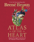 Atlas of the Heart: Mapping Meaningful Connection and the Language of Human Experience Cover Image