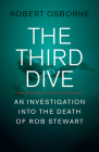 The Third Dive: An Investigation Into the Death of Rob Stewart Cover Image