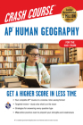 Ap(r) Human Geography Crash Course, for the 2021 Exam, Book + Online: Get a Higher Score in Less Time (Advanced Placement (AP) Crash Course) Cover Image