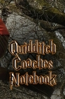 Quidditch Coaches Notebook and Journal: Gameplan templates with pitch outline. Cover Image