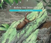 Sobre Los Insectos: Una Guía Para Niños = About Insects (About... #26) Cover Image