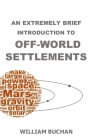An Extremely Brief Introduction To Offworld Settlements Cover Image