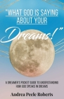 What God Is Saying About Your Dreams! Cover Image