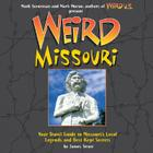 Weird Missouri, 6: Your Travel Guide to Missouri's Local Legends and Best Kept Secrets Cover Image