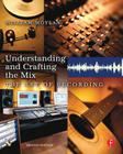 Understanding and Crafting the Mix: The Art of Recording [With CDROM] Cover Image