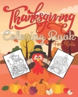 Thanksgiving Coloring Book for Kids: +30 Premium Thanksgiving Coloring Pages for Kids, Toddlers, and Preschoolers - Cute Thanksgiving Things! Cover Image