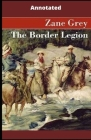 The Border Legion Annotated Cover Image