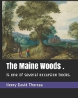 The Maine Woods .: is one of several excursion books. Cover Image