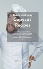 Easy Copycat Recipes: 365 Days of Easy and Tasty Recipes. Enjoy the Best Mouth-watering Dishes and Move the First Steps into the Kitchen wit Cover Image