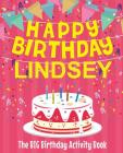 Happy Birthday Lindsey - The Big Birthday Activity Book: Personalized Children's Activity Book Cover Image