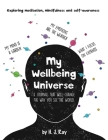 My Wellbeing Universe: A journal that will change the way you see the world. Cover Image