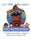 Let's All be Ambassadors for a Better World Cover Image
