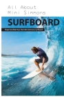 All About Mini Simmons Surfboard: Shape And Ride Your Own Mini Simmons Surfboard: How A Surfboard Works Cover Image