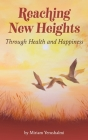 Reaching New Heights Through Health and Happiness: utilizing CBTT(TM) Cognitive Behavioral Torah Therapy Cover Image