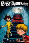 A to Z Mysteries: The Deadly Dungeon Cover Image