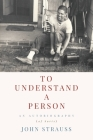 To Understand a Person: An Autobiography (of Sorts) Cover Image