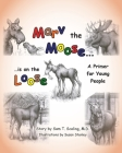 Marv the Moose is on the Loose: A Primer for Young People Cover Image