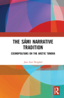 The Sámi Narrative Tradition: Cosmopolitans on the Arctic Tundra Cover Image