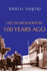 Life in Wolverton 100 Years Ago: 1914-1920 Cover Image