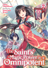 The Saint's Magic Power is Omnipotent (Light Novel) Vol. 2 (The Saint's Magic Power is Omnipotent (Light Novel) #2) Cover Image