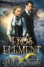 Eros Element: A Steampunk Thriller with a Hint of Romance (Aether Psychics #1) Cover Image